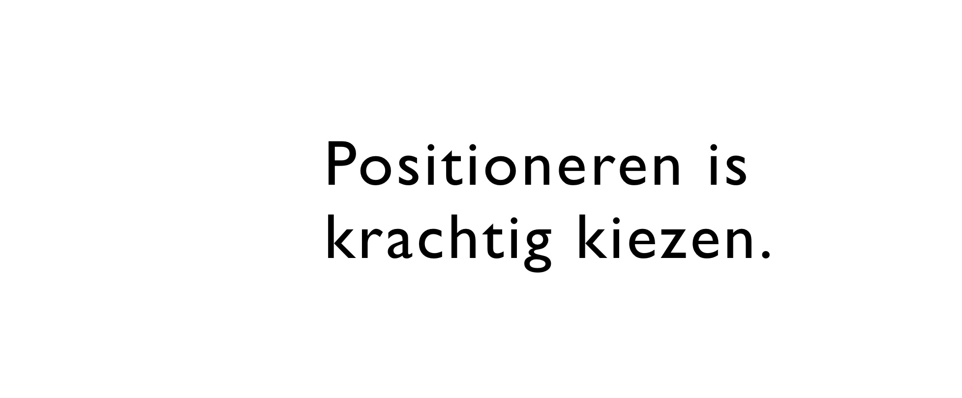 CP Positioneringsadvies geeft advies over positionering